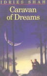 Caravan of Dreams - Idries Shah