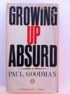 Growing Up Absurd - Paul Goodman