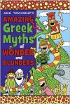 Amazing Greek Myths of Wonder and Blunders - Michael  Townsend