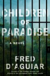 Children of Paradise: A Novel - Fred D'Aguiar