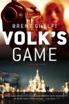 Volk's Game: A Novel - Brent Ghelfi