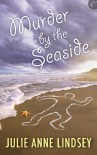 Murder by the Seaside (The Patience Price Mysteries) - Julie Anne Lindsey