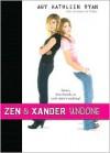 Zen & Xander Undone -