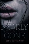 Nearly Gone - Elle Cosimano