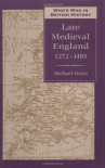 Who's Who in Late Medieval England: 1272-1485 (Who's Who in British History) - Michael Hicks;M. A. Hicks