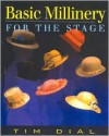 Basic Millinery for the Stage - Tim Dial