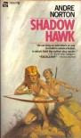 Shadow Hawk (Vintage Ace, 75991) - Andre Norton