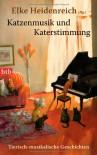 Katzenmusik und Katerstimmung - Elke Heidenreich