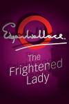 The Mystery of the Frightened Lady - Edgar Wallace