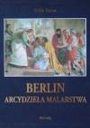 Berlin. Arcydzieła malarstwa - Colin Eisler