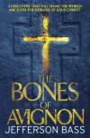 The Bones of Avignon - Jefferson Bass