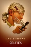 Selfies: A Tor.com Original - Lavie Tidhar