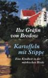 Kartoffeln mit Stippe : eine Kindheit in der märkischen Heide - Ilse Gräfin von Bredow