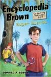 Encyclopedia Brown, Super Sleuth - Donald J. Sobol