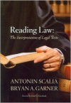 Reading Law: The Interpretation of Legal Texts - Antonin Scalia, Bryan A. Garner
