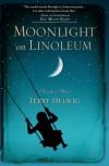Moonlight on Linoleum: A Daughter's Memoir - Terry Helwig, Sue Monk Kidd