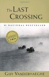 Last Crossing - Guy Vanderhaeghe