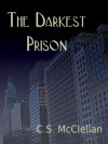 The Darkest Prison - C.S. McClellan