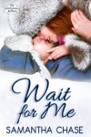Wait For Me - Samantha Chase