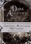 Dark Alchemy: Magical Tales From Masters Of Modern Fantasy - Garth Nix, Gardner R. Dozois, Jack Dann, Neil Gaiman