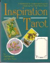 Inspiration Tarot: A Guidebook to Understanding and Creating Your Own Tarot Deck - Gail Fairfield