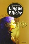 Lingue elfiche. Quenya e Lindarin - Edouard J. Kloczko