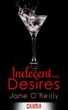 Indecent... Desires - Jane  O'Reilly