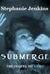 Submerge - Stephanie Jenkins