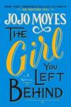 The Girl You Left Behind - Jojo Moyes