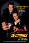 Swingers: The Swingers' Rules and a Screenplay - Jon Favreau, Vince Vaughn