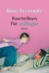 Kuschelkurs für Anfänger - Nina Kresswitz