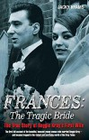 Frances: The Tragic Bride - Jacky Hyams