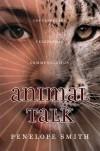 Animal Talk: Interspecies Telepathic Communication - Penelope Smith