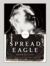 Spreadeagle: A Novel - Kevin Killian
