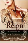 Pray for Reign - Thea Atkinson