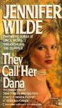 They Call Her Dana - Jennifer Wilde