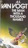 The Man With A Thousand Names - A. E. Van Vogt