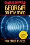 Georgia On My Mind and Other Places - Charles Sheffield