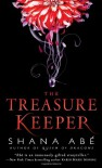 The Treasure Keeper  - Shana Abe
