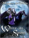 White as Snow - Morgana de Winter