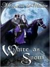 White as Snow - Morgana de Winter