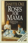 Roses for Mama - Janette Oke