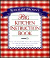 Rosemary Brown'S Big Kitchen Instruction Book - Rosemary C. Brown