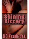 Shining Victory - K.C. Kendricks