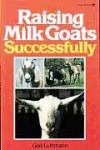 Raising Milk Goats Successfully - Gail Luttmann, Roger Griffith