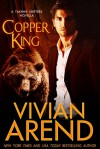 Copper King - Vivian Arend