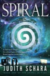 Spiral: Book One of the Spiral in Time - Judith Schara