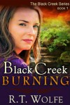Black Creek Burning - R.T. Wolfe