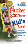 Chicken Soup for the Kid's Soul: 101 Stories of Courage, Hope and Laughter (Chicken Soup for the Soul) - Jack Canfield, Mark Victor Hansen, Patty Hansen