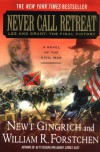 Never Call Retreat: Lee and Grant: The Final Victory  - Newt Gingrich, William R. Forstchen